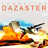 Play & Download Dazaster by Tom Dazing | Napster
