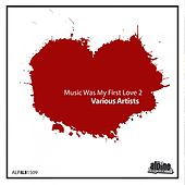 Play & Download Music Was My First Love, Vol. 2 by Various Artists | Napster