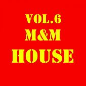 Play & Download M&M House, Vol. 6 - EP by Various Artists | Napster