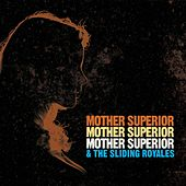 Mother Superior & The Sliding Royales by Mother Superior