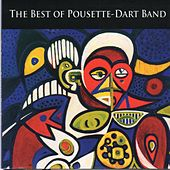 Play & Download The Best of Pousette-Dart Band by Pousette-Dart Band | Napster