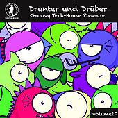 Play & Download Drunter und drüber, Vol. 10 - Groovy Tech House Pleasure! by Various Artists | Napster