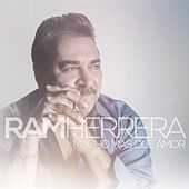 Play & Download Mucho Mas Que Amor by Ram Herrera | Napster