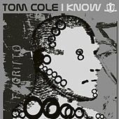 Play & Download I Know by Tom Cole | Napster