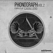 Play & Download Phonograph, Vol. 2 (Compiled By Caballero) by Various Artists | Napster