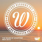 The Sound Of Whartone Ibiza 2015 - EP by Various Artists