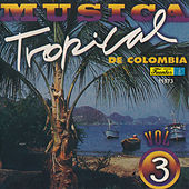 Música Tropical de Colombia, Vol. 3 by Various Artists