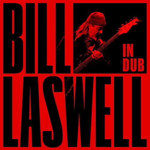 Play & Download In Dub by Bill Laswell | Napster