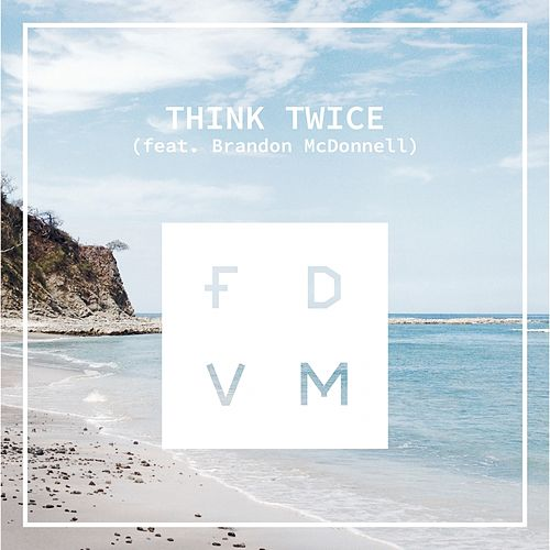 Think Twice by Fdvm