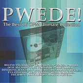 PWEDE! (The Best of OPM Ultimate Collection) by Various Artists