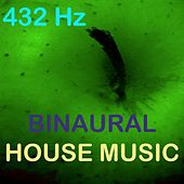Play & Download Binaural House Music by 432 Hz | Napster