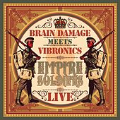 Play & Download Empire Soldiers Live by Vibronics Brain Damage | Napster