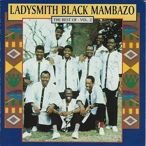 Play & Download The Best Of - Vol. 2 by Ladysmith Black Mambazo | Napster