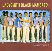 Classic Tracks by Ladysmith Black Mambazo