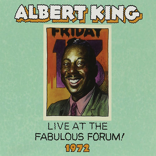 Live From The Fabulous Forum 1972 by Albert King