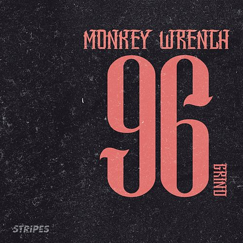 Play & Download 96 Grind by Monkeywrench | Napster
