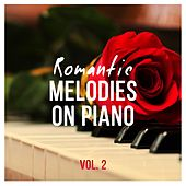 Play & Download Romantic Melodies on Piano, Vol. 2 by Various Artists | Napster