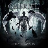 Death Awaits by Gabriel