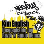 Play & Download Unspeakable Joy - Razor N' Guido Remix by Kim English | Napster