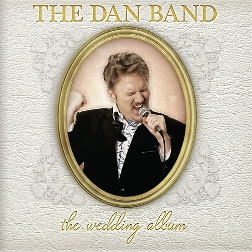 The Wedding Album by The Dan Band