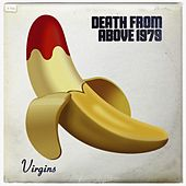 Play & Download Virgins by Death From Above 1979 | Napster