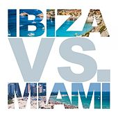 Play & Download Ibiza vs. Miami by Various Artists | Napster