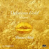 Play & Download Delicious Gold, Vol. 7 by Various Artists | Napster