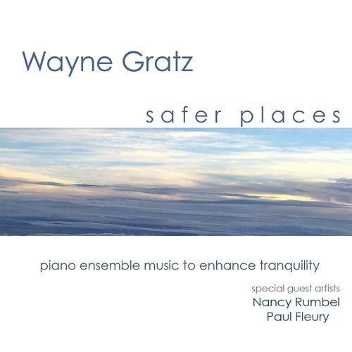 Play & Download Safer Places by Wayne Gratz | Napster