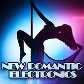 Play & Download New Romantic Electronics by Various Artists | Napster