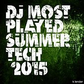 Play & Download DJ Most Played Summer Tech 2015 by Various Artists | Napster