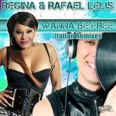 Play & Download Wanna Be Free (Italian Remixes) by Regina | Napster