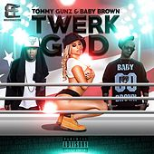 Twerk God by Tommy Gunz