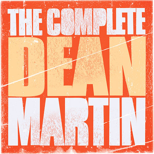 Play & Download The Complete Dean Martin by Dean Martin | Napster