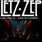 Play & Download Letz Zep II -  Live in London by Letz Zep | Napster