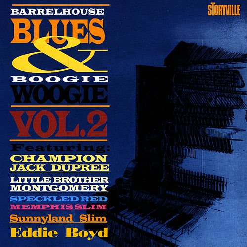 Play & Download Barrelhouse, Blues & Boogie Woogie Vol. II by Eddie Boyd | Napster