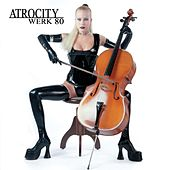 Play & Download Werk 80 by Atrocity | Napster