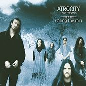 Caling The Rain by Atrocity