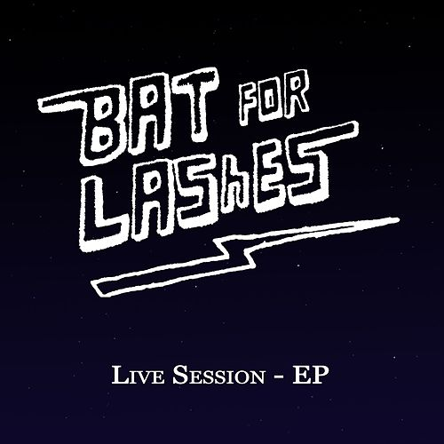 Play & Download Live Session - EP by Bat For Lashes | Napster