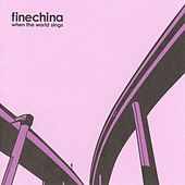 Play & Download When The World Sings by Fine China | Napster