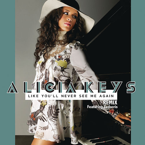 Play & Download Like You'll Never See Me Again Remix (feat. Ludacris) by Alicia Keys | Napster