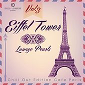 Play & Download Eiffel Tower Lounge Pearls, Vol. 3 (Chill out Edition Cafe Paris) by Various Artists | Napster