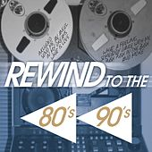 Play & Download Rewind to the 80's 90's by Various Artists | Napster
