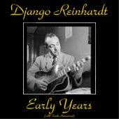 Django Reinhardt Early Years (All Tracks Remastered) by Django Reinhardt
