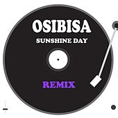 Play & Download Sunshine Day (Remix) by Osibisa | Napster