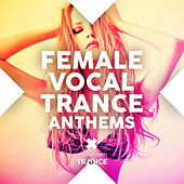 Play & Download Female Vocal Trance Anthems - EP by Various Artists | Napster
