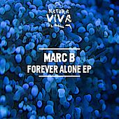 Forever Alone - Single by Marc B