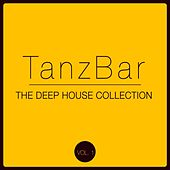Play & Download TanzBar - The Deep House Collection, Vol. 1 by Various Artists | Napster