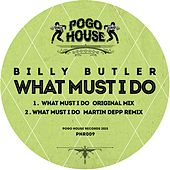 Play & Download What Must I Do by Billy Butler | Napster
