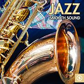 Jazz: Smooth Sound by Various Artists