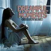Dreamful Moments by Various Artists